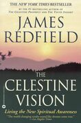 The Celestine Vision: Living the New Spiritual Awareness