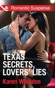 Texas Secrets, Lovers' Lies (Mills & Boon Romantic Suspense)