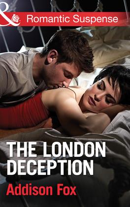 The London Deception (Mills & Boon Romantic Suspense) (House of Steele, Book 2)