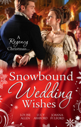 Snowbound Wedding Wishes: An Earl Beneath the Mistletoe / Twelfth Night Proposal / Christmas at Oakhurst Manor (Mills & Boon M&B)