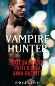 Vampire Hunter: Shadow Hunter / Shadow's Caress / Hunter's Surrender (Mills & Boon Nocturne) (The Execution Underground, Book 1)