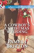 A Cowboy's Christmas Wedding (Mills & Boon American Romance)