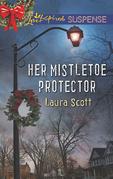 Her Mistletoe Protector (Mills & Boon Love Inspired Suspense)