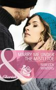 Marry Me under the Mistletoe (Mills & Boon Cherish) (The Gingerbread Girls, Book 2)