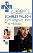 Her Firefighter Under the Mistletoe (Mills & Boon Medical)