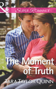 The Moment of Truth (Mills & Boon Superromance) (Shelter Valley Stories, Book 13)