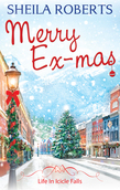 Merry Ex-Mas (Life in Icicle Falls, Book 2)