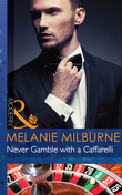 Never Gamble with a Caffarelli (Mills & Boon Modern) (Those Scandalous Caffarellis, Book 3)