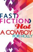 A Cowboy for Holly (Fast Fiction)