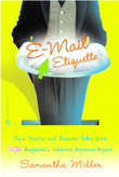 E-Mail Etiquette: Do's, Don'ts and Disaster Tales from People {logo} Magazine's Internet Manners Expert