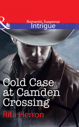 Cold Case at Camden Crossing (Mills & Boon Intrigue)