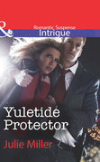 Yuletide Protector (Mills & Boon Intrigue) (The Precinct: Task Force, Book 6)