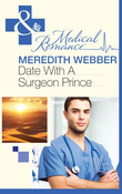 Date with a Surgeon Prince (Mills & Boon Medical)