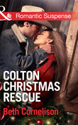 Colton Christmas Rescue (Mills & Boon Romantic Suspense) (The Coltons of Wyoming, Book 6)