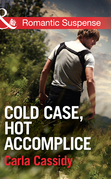 Cold Case, Hot Accomplice (Mills & Boon Romantic Suspense) (Men of Wolf Creek, Book 1)