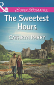 The Sweetest Hours (Mills & Boon Superromance)