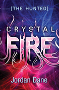 Crystal Fire (The Hunted (Teen), Book 2)