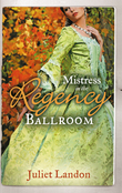 Mistress in the Regency Ballroom: The Rake's Unconventional Mistress / Marrying the Mistress (Mills & Boon M&B)