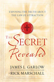 The Secret Revealed: Exposing the Truth About the Law of Attraction