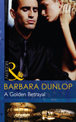 A Golden Betrayal (Mills & Boon Modern) (The Highest Bidder, Book 6)