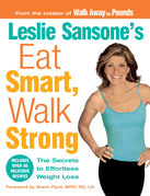 Leslie Sansone's Eat Smart, Walk Strong: The Secrets to Effortless Weight Loss