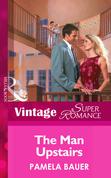 The Man Upstairs (Mills & Boon Vintage Superromance)