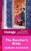 The Rancher's Bride (Mills & Boon Vintage Superromance) (9 Months Later, Book 40)