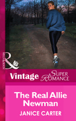 The Real Allie Newman (Mills & Boon Vintage Superromance)