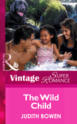 The Wild Child (Mills & Boon Vintage Superromance)