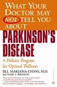 What Your Doctor May Not Tell You About(TM): Parkinson's Disease: A Holistic Program for Optimal Wellness