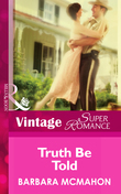 Truth Be Told (Mills & Boon Vintage Superromance) (The House on Poppin Hill, Book 3)