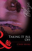 Taking It All Off (Mills & Boon Blaze)