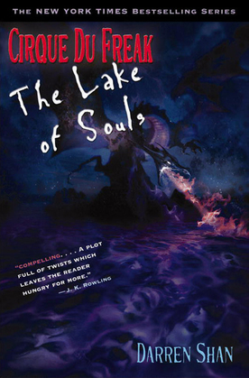 Cirque Du Freak #10: The Lake of Souls: Book 10 in the Saga of Darren Shan