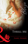 Thrill Me (Mills & Boon Blaze) (Do Not Disturb, Book 13)