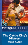 The Cattle King's Mistress (Mills & Boon Modern) (Kings of the Outback, Book 1)
