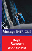 Royal Ransom (Mills & Boon Intrigue) (The Crown Affair, Book 2)