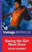 Saving The Girl Next Door (Mills & Boon Intrigue) (Heroes, Inc., Book 3)