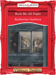 Rock Me All Night (Mills & Boon Desire) (King of Hearts, Book 5)