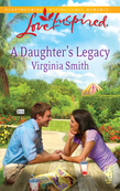 A Daughter's Legacy (Mills & Boon Love Inspired)