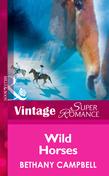 Wild Horses (Mills & Boon Vintage Superromance) (Crystal Creek, Book 20)