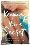 Julie Anne Peters - Keeping You a Secret