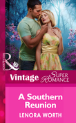 A Southern Reunion (Mills & Boon Vintage Superromance) (Going Back, Book 36)
