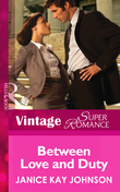 Between Love and Duty (Mills & Boon Vintage Superromance) (A Brother's Word, Book 1)