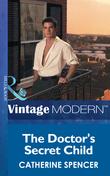 The Doctor's Secret Child (Mills & Boon Modern)