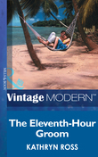 The Eleventh-Hour Groom (Mills & Boon Modern)