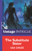 The Substitute Sister (Mills & Boon Intrigue) (Eclipse, Book 8)