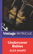 Undercover Babies (Mills & Boon Intrigue) (Top Secret Babies, Book 9)