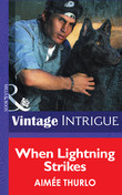 When Lightning Strikes (Mills & Boon Intrigue) (Sign of the Gray Wolf, Book 1)