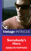 Somebody's Hero (Mills & Boon Intrigue)
