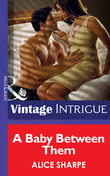 A Baby Between Them (Mills & Boon Intrigue)